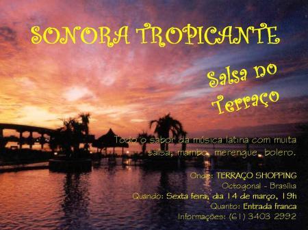 JOHNNY RODERGAS _ Semana Tropicante _ Terraço Shopping - Octogonal –Bras�lia
